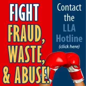 Fight Fraud Waste and Abuse - Call the LLA Hotline